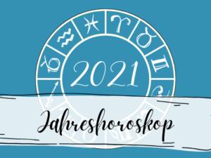 Jahreshoroskop für 2021